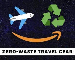 zero waste travel gear